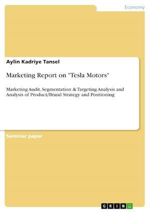 Bog, paperback Marketing Report on Tesla Motors af Aylin Kadriye Tansel