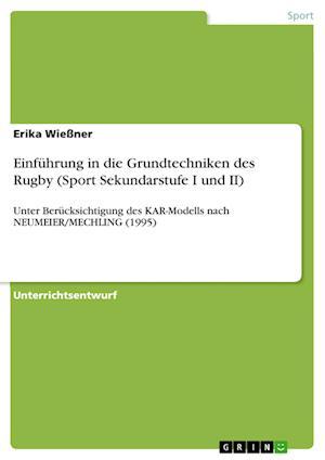 Bog, paperback Einfuhrung in Die Grundtechniken Des Rugby (Sport Sekundarstufe I Und II) af Erika Wiener