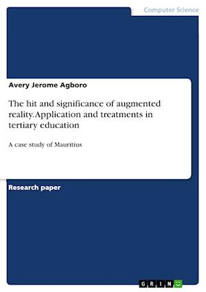 Bog, paperback The Hit and Significance of Augmented Reality. Application and Treatments in Tertiary Education af Avery Jerome Agboro