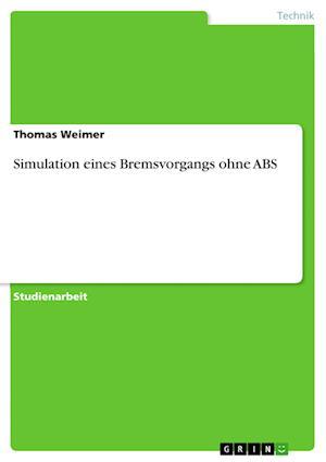 Bog, paperback Simulation Eines Bremsvorgangs Ohne ABS af Thomas Weimer