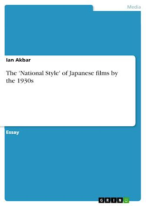 Bog, paperback The 'National Style' of Japanese Films by the 1930s af Ian Akbar