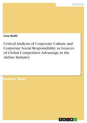 Bog, paperback Critical Analysis of Corporate Culture and Corporate Social Responsibility as Sources of Global Competitive Advantage in the Airline Industry af Lisa Guhl