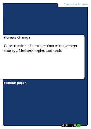 Construction of a Master Data Management Strategy. Methodologies and Tools