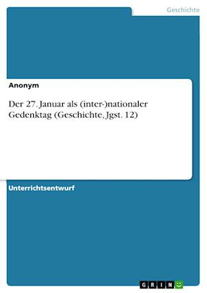 Bog, paperback Der 27. Januar ALS (Inter-)Nationaler Gedenktag (Geschichte, Jgst. 12) af Anonym