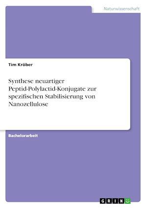 Bog, paperback Synthese Neuartiger Peptid-Polylactid-Konjugate Zur Spezifischen Stabilisierung Von Nanozellulose af Tim Krober
