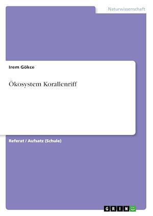 Bog, paperback Okosystem Korallenriff af Irem Gokce