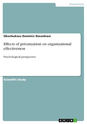 Bog, hæftet Effects of privatization on organizational effectiveness af Okechukwu Dominic Nwankwo