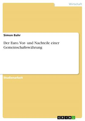 Bog, paperback Der Euro. VOR- Und Nachteile Einer Gemeinschaftswahrung af Simon Bahr