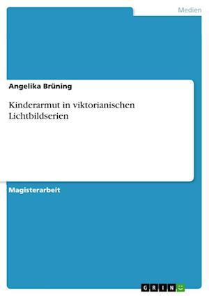 Bog, paperback Kinderarmut in Viktorianischen Lichtbildserien af Angelika Bruning
