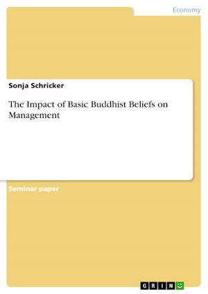 Bog, paperback The Impact of Basic Buddhist Beliefs on Management af Sonja Schricker