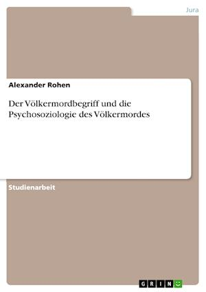 Bog, paperback Der Volkermordbegriff Und Die Psychosoziologie Des Volkermordes af Alexander Rohen