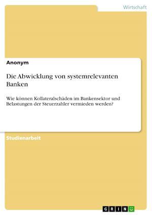 Bog, paperback Die Abwicklung Von Systemrelevanten Banken af Anonym