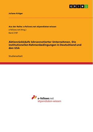 Bog, paperback Aktienruckkaufe Borsennotierter Unternehmen. Die Institutionellen Rahmenbedingungen in Deutschland Und Den USA af Juliane Kroger