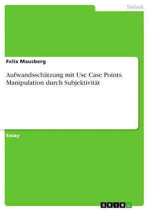Bog, paperback Aufwandsschatzung Mit Use Case Points. Manipulation Durch Subjektivitat af Felix Mausberg
