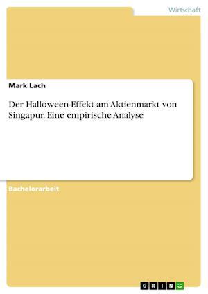 Bog, paperback Der Halloween-Effekt Am Aktienmarkt Von Singapur. Eine Empirische Analyse af Mark Lach