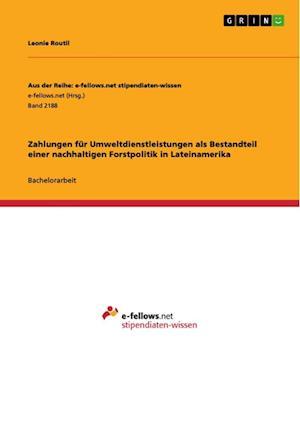 Bog, paperback Zahlungen Fur Umweltdienstleistungen ALS Bestandteil Einer Nachhaltigen Forstpolitik in Lateinamerika af Leonie Routil