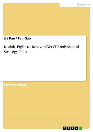Bog, hæftet Kodak, Fight to Revive. SWOT Analysis and Strategy Plan af Fan Gao, Jia Pan