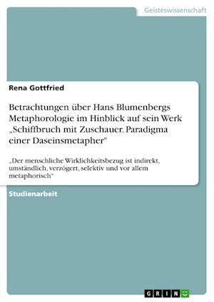 Bog, paperback Betrachtungen Uber Hans Blumenbergs Metaphorologie Im Hinblick Auf Sein Werk Schiffbruch Mit Zuschauer. Paradigma Einer Daseinsmetapher