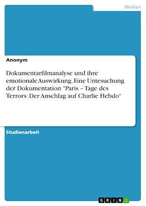 Bog, paperback Dokumentarfilmanalyse Und Ihre Emotionale Auswirkung. Eine Untesuchung Der Dokumentation