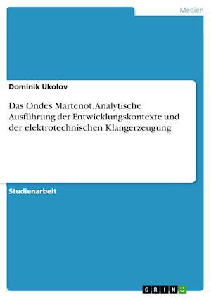 Bog, paperback Das Ondes Martenot. Analytische Ausfuhrung Der Entwicklungskontexte Und Der Elektrotechnischen Klangerzeugung af Dominik Ukolov