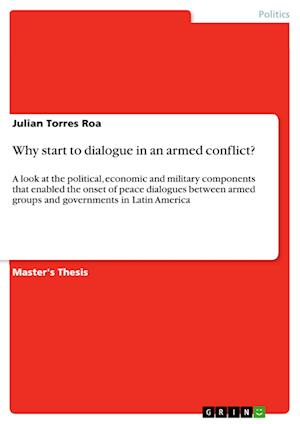 Bog, paperback Why Start to Dialogue in an Armed Conflict? af Julian Torres Roa