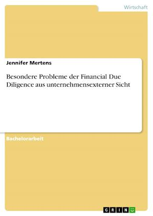 Besondere Probleme Der Financial Due Diligence Aus Unternehmensexterner Sicht