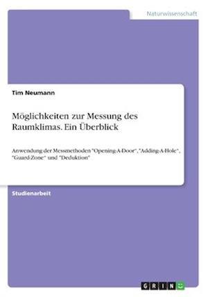 Bog, paperback Moglichkeiten Zur Messung Des Raumklimas. Ein Uberblick af Tim Neumann