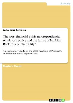 Bog, paperback The Post-Financial Crisis Macroprudential Regulatory Policy and the Future of Banking. Back to a Public Utility? af Joao Cruz Ferreira