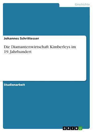 Bog, paperback Die Diamantenwirtschaft Kimberleys Im 19. Jahrhundert af Johannes Schrittesser
