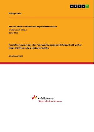 Bog, paperback Funktionswandel Der Verwaltungsgerichtsbarkeit Unter Dem Einfluss Des Unionsrechts af Philipp Stein