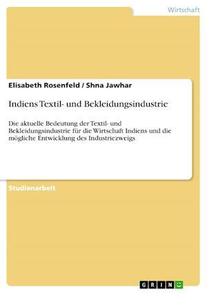 Bog, paperback Indiens Textil- Und Bekleidungsindustrie af Elisabeth Rosenfeld, Shna Jawhar