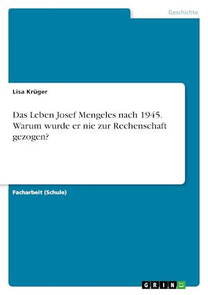 Bog, paperback Das Leben Josef Mengeles Nach 1945. Warum Wurde Er Nie Zur Rechenschaft Gezogen? af Lisa Kruger