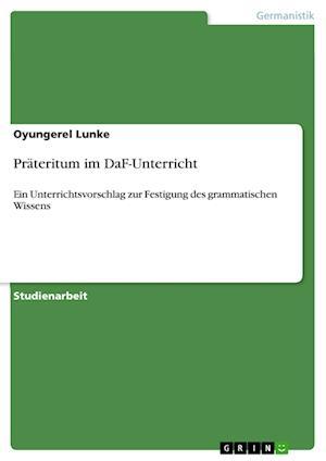 Bog, paperback Prateritum Im Daf-Unterricht af Oyungerel Lunke