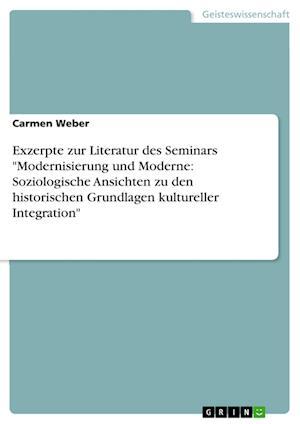 Bog, paperback Exzerpte Zur Literatur Des Seminars Modernisierung Und Moderne af Carmen Weber