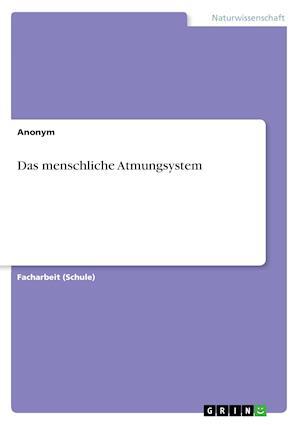 Bog, paperback Das Menschliche Atmungsystem af Anonym