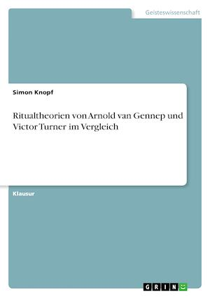Bog, paperback Ritualtheorien Von Arnold Van Gennep Und Victor Turner Im Vergleich af Simon Knopf