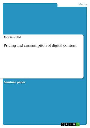 Bog, paperback Pricing and Consumption of Digital Content af Florian Uhl