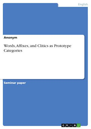 Bog, paperback Words, Affixes, and Clitics as Prototype Categories af Anonym