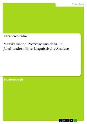 Bog, paperback Mexikanische Prozesse Aus Dem 17. Jahrhundert. Eine Linguistische Analyse af Karen Schiricke