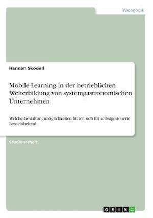 Bog, paperback Mobile-Learning in Der Betrieblichen Weiterbildung Von Systemgastronomischen Unternehmen af Hannah Skodell