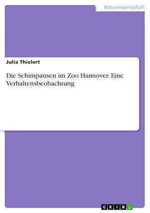 Bog, paperback Die Schimpansen Im Zoo Hannover. Eine Verhaltensbeobachtung af Julia Thielert