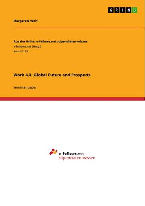 Bog, hæftet Work 4.0. Global Future and Prospects af Margarete Wolf