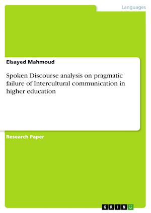 Bog, paperback Spoken Discourse Analysis on Pragmatic Failure of Intercultural Communication in Higher Education af Elsayed Mahmoud