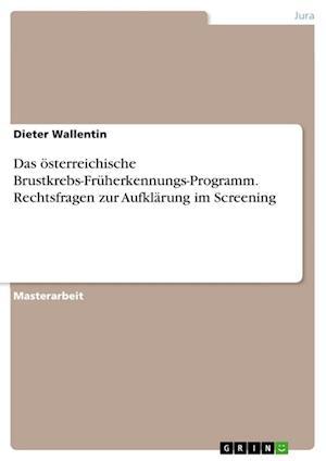 Bog, paperback Das Osterreichische Brustkrebs-Fruherkennungs-Programm. Rechtsfragen Zur Aufklarung Im Screening af Dieter Wallentin