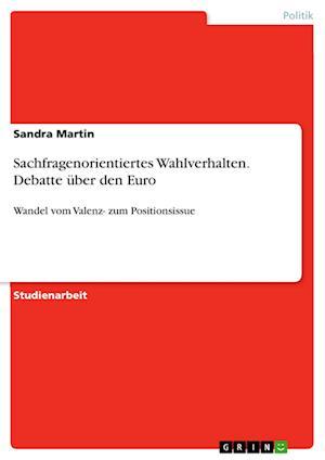 Bog, paperback Sachfragenorientiertes Wahlverhalten. Debatte Uber Den Euro af Sandra Martin