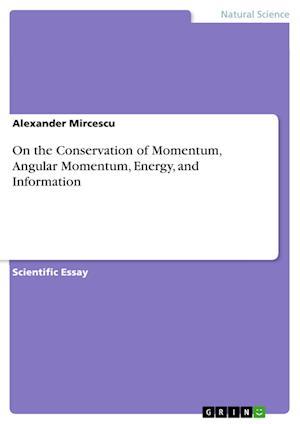 Bog, paperback On the Conservation of Momentum, Angular Momentum, Energy, and Information af Alexander Mircescu