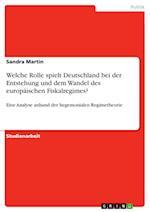 Welche Rolle Spielt Deutschland Bei Der Entstehung Und Dem Wandel Des Europaischen Fiskalregimes?