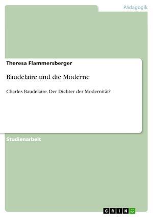 Bog, paperback Baudelaire Und Die Moderne af Theresa Flammersberger