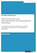 Lehren Und Lernen in Der Wissensgesellschaft. Eine Metaanalytische Betrachtung af Ilka-Maria Watermann