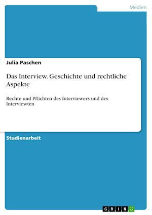 Bog, paperback Das Interview. Geschichte Und Rechtliche Aspekte af Julia Paschen